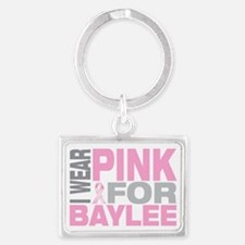 I-wear-pink-for-BAYLEE Landscape Keychain
