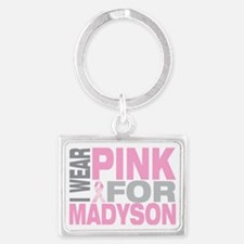 I-wear-pink-for-MADYSON Landscape Keychain