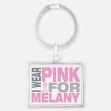 I-wear-pink-for-MELANY Landscape Keychain