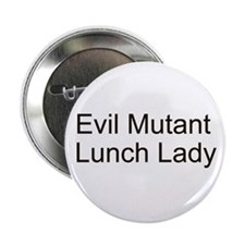 Evil Mutant Lunch Lady Button