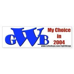 GWB in 2004 Bumper Sticker