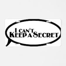 i cant keep a secret Aluminum License Plate