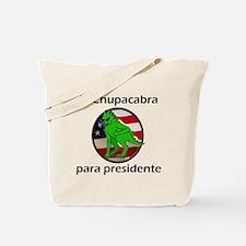 Chupacabra para presidente (Spanish) Tote Bag