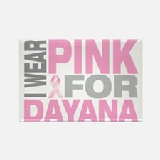 I-wear-pink-for-DAYANA Rectangle Magnet