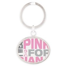 I-wear-pink-for-GIANA Oval Keychain