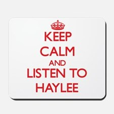 Keep Calm and listen to Haylee Mousepad