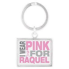 I-wear-pink-for-RAQUEL Landscape Keychain