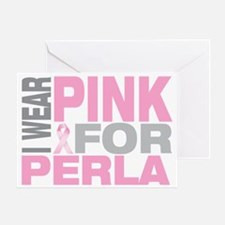 I-wear-pink-for-PERLA Greeting Card