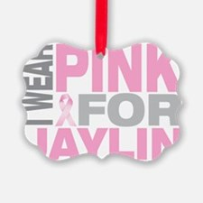 I-wear-pink-for-JAYLIN Ornament