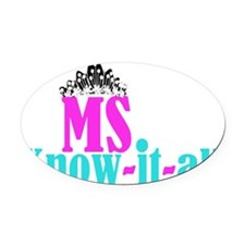 cafe - Ms know it all Oval Car Magnet