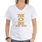 MOM TO BE Women's V-Neck T-Shirt