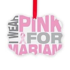I-wear-pink-for-MARIAM Ornament