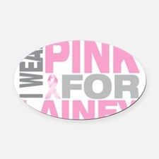 I-wear-pink-for-LAINEY Oval Car Magnet
