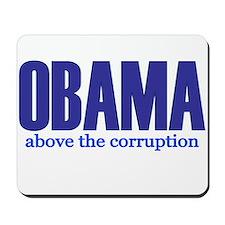 OBAMA Above the Corruption Mousepad