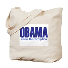 OBAMA Above the Corruption Tote Bag