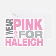 I-wear-pink-for-HALEIGH Greeting Card