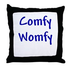 Comfy Womfy Throw Pillow