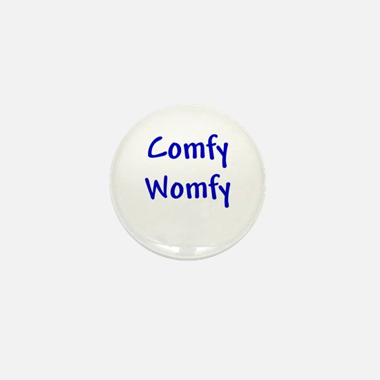 Comfy Womfy Mini Button