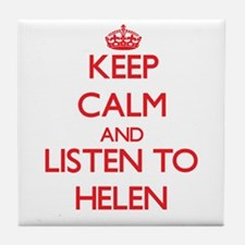 Keep Calm and listen to Helen Tile Coaster