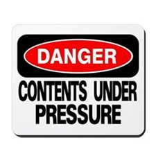 Contents Under Pressure Mousepad