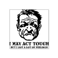 "tough_guy_feelings_blk Square Sticker 3"" x 3"""
