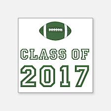 "Class Of 2017 Football Gree Square Sticker 3"" x 3"""
