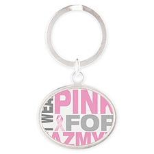 I-wear-pink-for-JAZMYN Oval Keychain