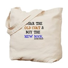 Wear the Old Coat Tote Bag