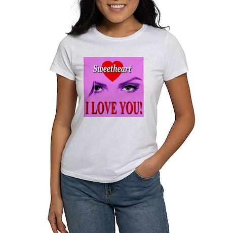 Sweetheart I Love You! Women's T-Shirt