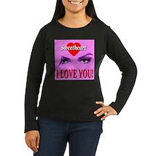 Sweetheart I Love You! T-Shirt