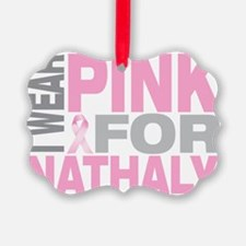 I-wear-pink-for-NATHALY Ornament