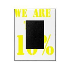 We are the 10% Picture Frame