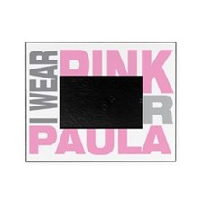 I-wear-pink-for-PAULA Picture Frame