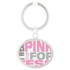 I-wear-pink-for-TESS Oval Keychain