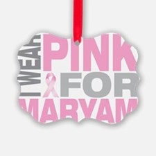 I-wear-pink-for-MARYAM Ornament
