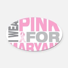 I-wear-pink-for-MARYAM Oval Car Magnet