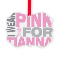 I-wear-pink-for-TIANNA Ornament