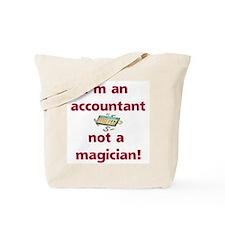 I'm An Accountant Not A Magic Tote Bag