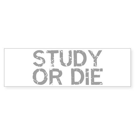 Study Or Die Bumper Sticker