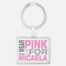 I-wear-pink-for-MICAELA Landscape Keychain