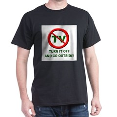 Turn Off The TV T-Shirt