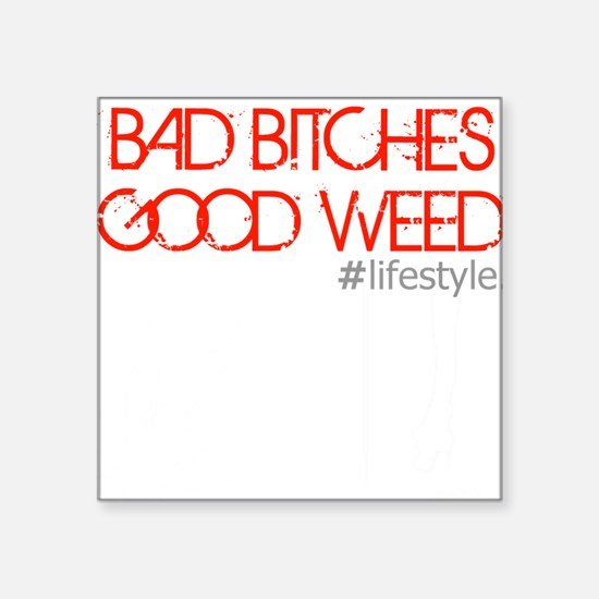 "badbitchesgoodweed Square Sticker 3"" x 3"""