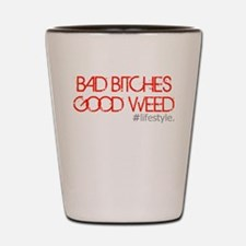 badbitchesgoodweed Shot Glass