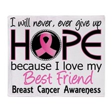 - Will Never Give Up Hope Best Frien Throw Blanket