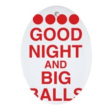 good-night-big-balls-red Oval Ornament