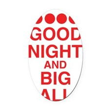 good-night-big-balls-red Oval Car Magnet