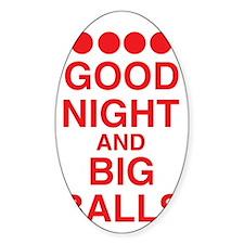 good-night-big-balls-red Sticker (Oval)