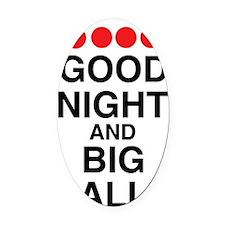 good-night-big-balls-black Oval Car Magnet