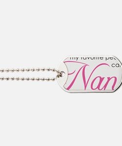 NanaFavoritePeople Dog Tags