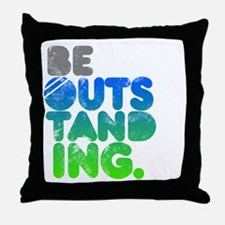 Bright Be Outstanding Throw Pillow
